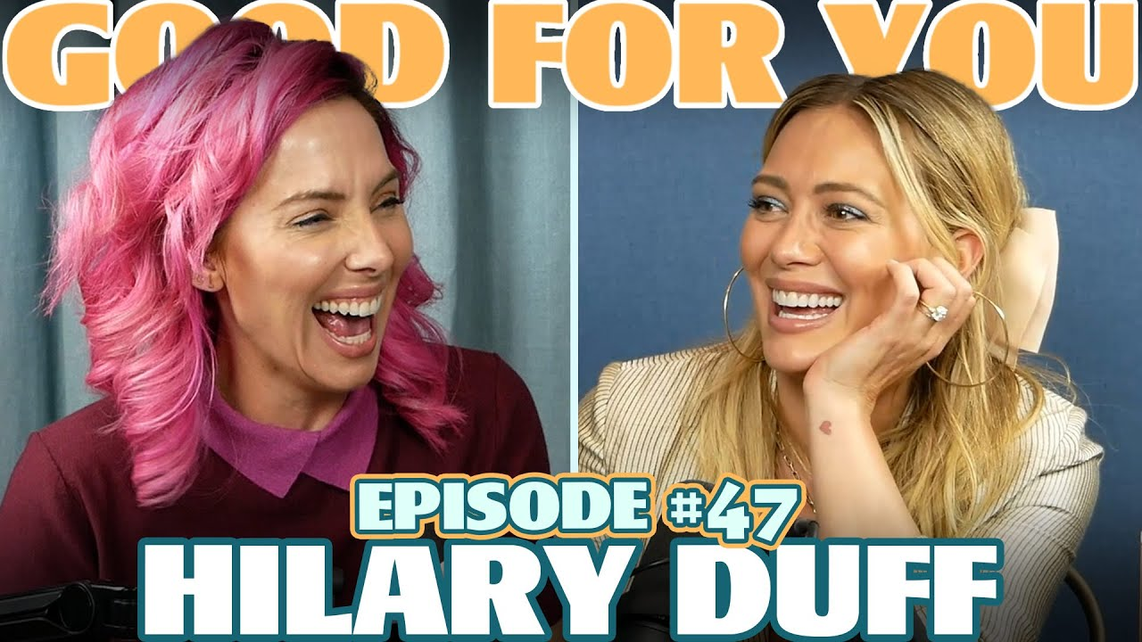 Ep #47: HILARY DUFF | Good For You Podcast with Whitney Cummings