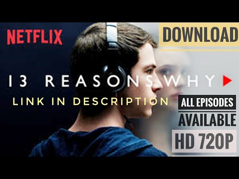 DOWNLOAD 13 REASONS  WHY ||SEASON 1,2 And 3 ALL EPISODES||