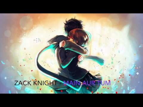 Nightcore - Main Aur Tum (Zack Knight)