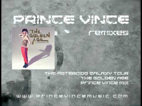 The Asteroids Galaxy Tour  The Golden Age Prince Vince Mix