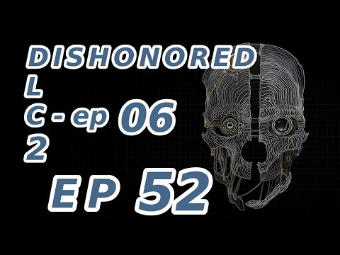 Dishonored EP52 (DLC2-06) - Le mariage de Mamie Chiffons
