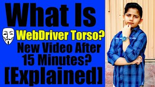 What Is WebDriver Torso | Myth Busted | Technical MJ