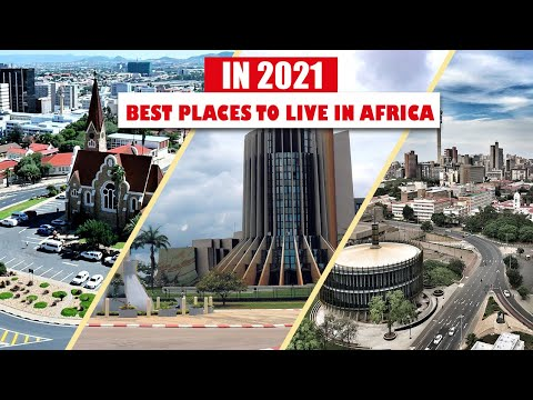 """Top 10 """"Best places to live in Africa in 2021"""""""