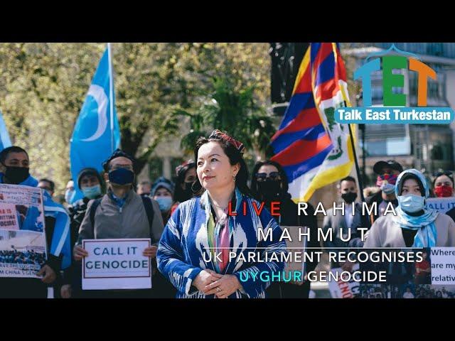 Live Rahima Mahmut: UK Parliament Recognises Uyghur Genocide.