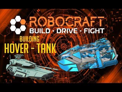 E | Building The Hover-Tank | Robocraft