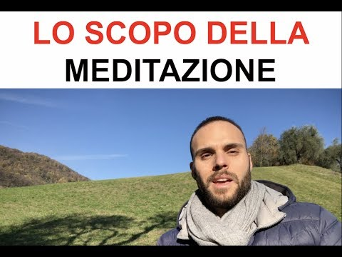 Lo scopo della Meditazione: un mezzo per focalizzarti.