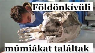 Foldonkivuli idegen mumiakat talaltak