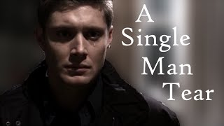 Dean Winchester | A Single Man Tear