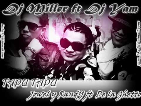 Download De la ghetto ft  Jowel y Randy   Tapu Tapu Dj Miller ft Dj Yam