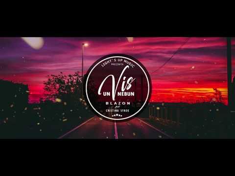 Blazon feat. Cristina Stroe - Un vis nebun | Piesa Oficiala