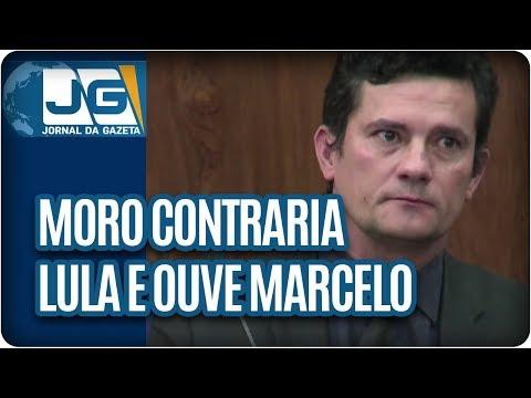 Moro contraria Lula e ouve Marcelo