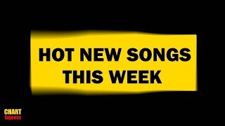 HOT NEW SONGS THIS WEEK | August 2017 #3 | ChartExpress