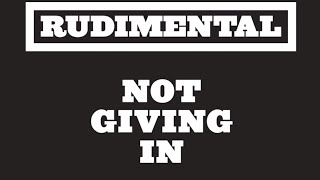 Rudimental - Not Giving In ft. John Newman & Alex Clare [Radio Rip]