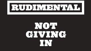 Rudimental - Not Giving In ft. John Newman & Alex Clare [Radio Rip]