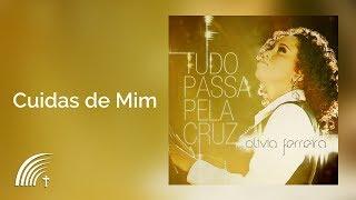 Cuidas De Mim (Part. Esp.: Pe. Fábio De Melo) - Olívia Ferreira - Tudo Passa Pela Cruz