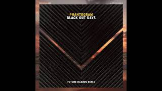 Phantogram - Black Out Days – Future Islands Remix (xxtristanxo Slowed Version)