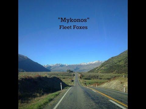 Mykonos (Lyrics) - Fleet Foxes