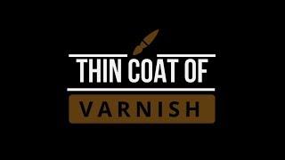 Thin Coat Of Varnish, Episode 1
