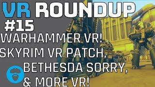 BETHESDA DOOM VFR APOLOGY? - 5K VRHERO PRO HMD - WARHAMMER VR? SKYRIM VR PATCH & More VR