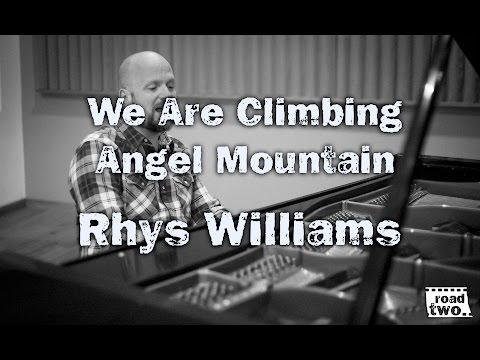 Rhys Williams  We Are Climbing Angel Mountain  RoadTwo.. Presents