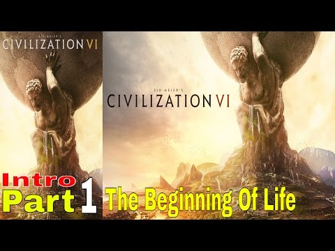 The Beginning Of Life | Sid Meier's Civilization VI | Intro Part 1 | PC Gaming | Live Commentary