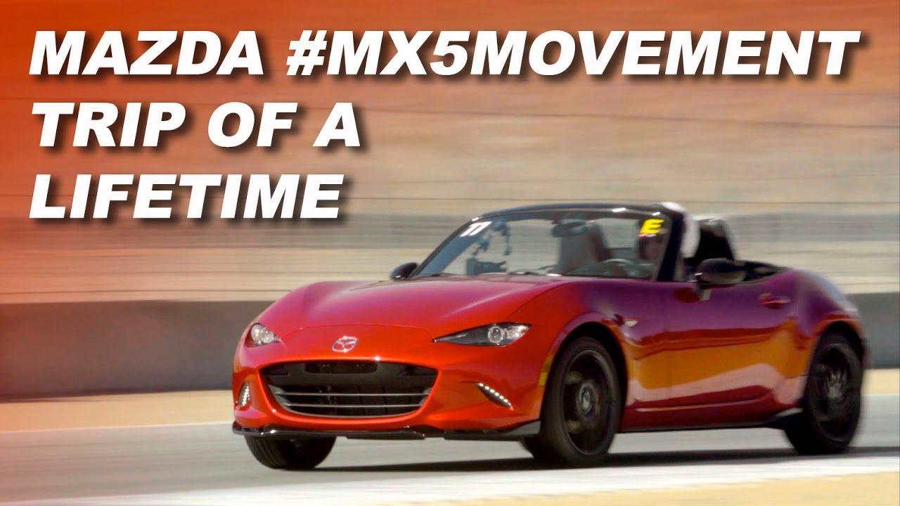 2016 Mazda Mx 5 Movement Contest Winner Trip Of A Lifetime