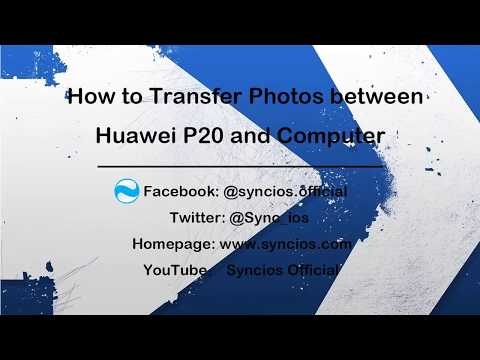 How To Transfer Photos Between Huawei P20/P20 Pro And PC