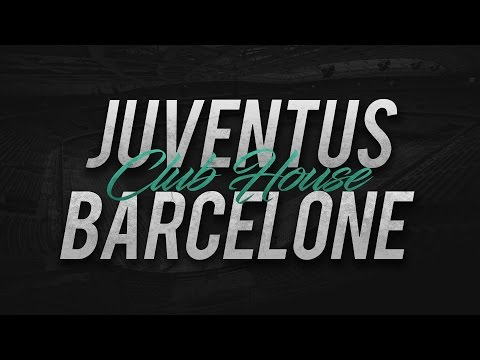JUVENTUS - FC BARCELONE (3-0) // Club House