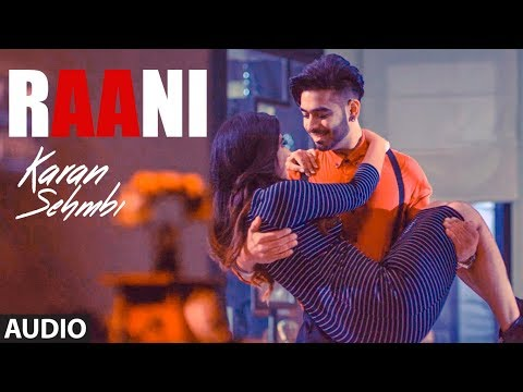 "Raani: ""Karan Sehmbi"" (Full Audio Song) 