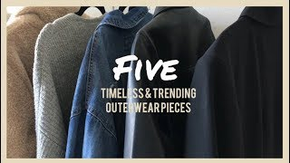 Five Timeless & Trending Outerwear Pieces (Try on)
