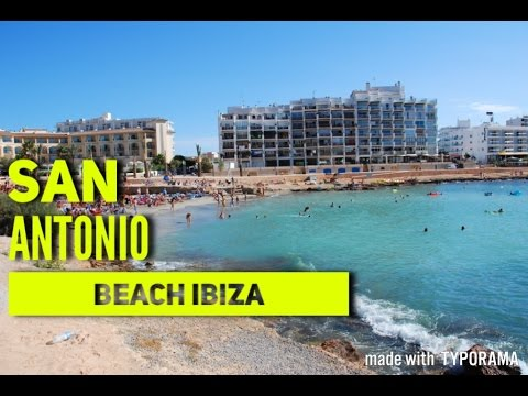 IBIZA San Antonio Beach 2017 Must See & Do Travel Guide