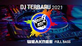 Download DJ TERBARU 2021 | Weakness Full Bass