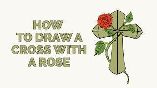 cross and rose drawing lesson