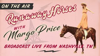 Runaway Horses With Margo Price - Episode Two