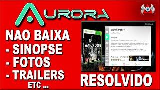 [RESOLVIDO]- Aurora -nao baixa sinopse,bannes,trailers etc- RGH