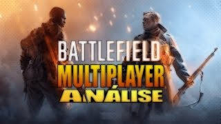 Battlefield 1 - Multiplayer: #Analisando o Game
