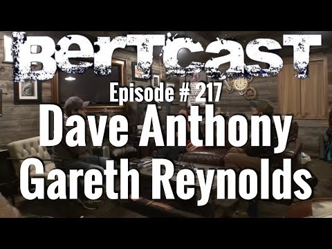 BERTCAST #217 - Dave Anthony, Gareth Reynolds & ME