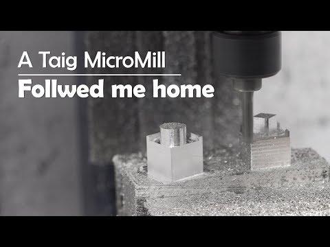 A Taig MicroMill Followed Me Home