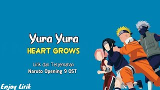 Heart Grows - Yura Yura   OST Naruto Opening 9 ( Full Lirik dan Terjemahan )