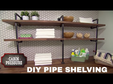 Building DIY Pipe Shelving For The Cottage – Cabin Pressure