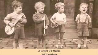 A Letter To Mama   Ed Hamilton