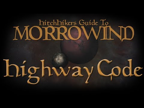 HitchHikers Guide to Morrowind | The Highway Code