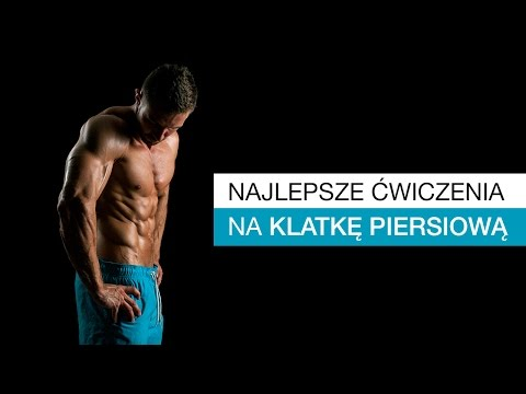 Najlepsze ćwiczenia na klatkę piersiową - [ Jacek Bilczyński ]