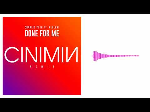 Charlie Puth - Done For Me (feat. Kehlani)[CINIMIN Remix]