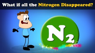 What if all the Nitrogen Disappeared? | #aumsum