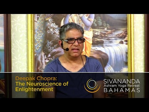 Deepak Chopra: You Are the Universe: (Part 3) The Neuroscience of Enlightenment