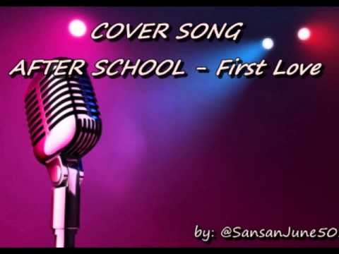 AFTER SCHOOL '첫사랑(First Love)' [AUDIO COVER SONG]