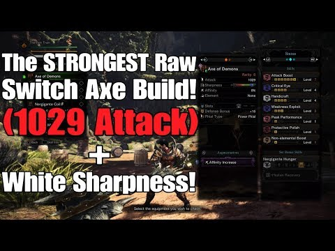 MH World - The STRONGEST Raw Switch Axe Build (1029 Attack + White Sharpness!)