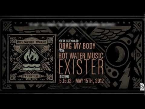 Hot Water Music - Drag My Body