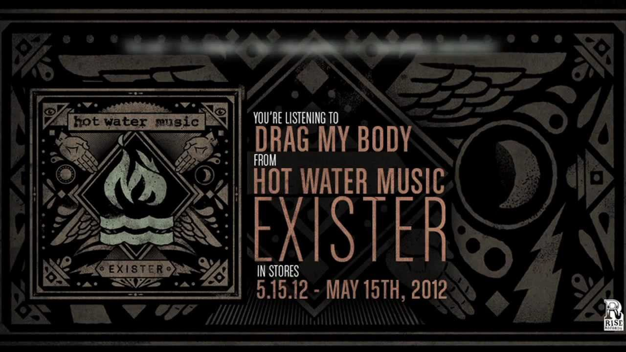 Hot Water Music Drag My Body